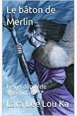 Le bâton de Merlin: Les enfants de sheendara ** Format Kindle