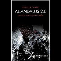 Al Andalus 2.0. La ciber-yihad contra España (Spanish Edition)