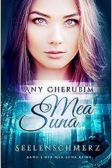 Mea Suna - Seelenschmerz: Band 3 Kindle Ausgabe