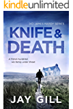 Knife & Death: An edge of your seat serial killer thriller (Detective James Hardy Series Book 1)