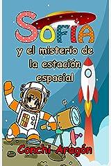 Sofía y el misterio de la estación espacial (Sofía y sus misterios nº 4) Versión Kindle