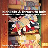 Blankets & Throws to Knit: Patterns and Piecing Instructions for 100 Knitted Squares