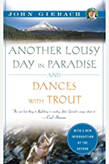 Another Lousy Day in Paradise and Dances with Trout (John Gierach's Fly-Fishing Library) Paperback