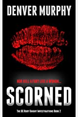 Scorned: thrilling murder, mystery and suspense fiction (The DC Ruby Knight Investigations Book 2) Kindle Edition