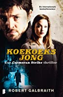 Koekoeksjong (Cormoran Strike Book 1)