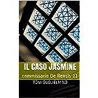 IL CASO JASMINE: commissario De Rensis 21 (IL COMMISSARIO TONI DE RENSIS)