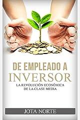 De Empleado a Inversor: La Revolución Económica de la Clase Media Versión Kindle