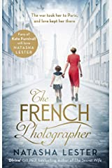 The French Photographer: This Winter Go To Paris, Brave The War, And Fall In Love Paperback