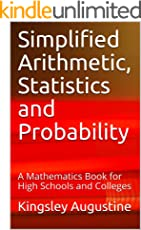 Simplified Arithmetic, Statistics and Probability: A Mathematics Book for High Schools and Colleges (English Edition)