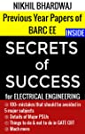 Secrets of Success for Electrical Engineering: Including Previous Years' Papers of BARC EE