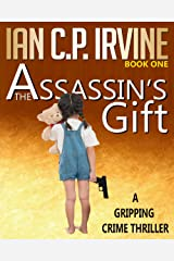 The Assassin's Gift (Book One): A Gripping Crime Thriller (Crime Thrillers 1) Kindle Edition