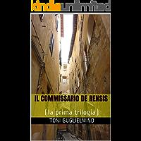 IL COMMISSARIO DE RENSIS: (la prima trilogia) (le trilogie del commissario De Rensis Vol. 1)