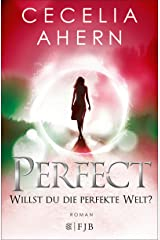 Perfect – Willst du die perfekte Welt? (German Edition) Kindle Edition