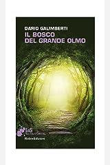 Il Bosco del Grande Olmo (I libri da scoprire) Formato Kindle