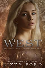 West (History Interrupted Book 1) Kindle Edition