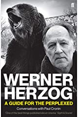 Werner Herzog – A Guide for the Perplexed: Conversations with Paul Cronin Kindle Edition
