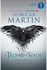 Il Trono di Spade - 4. Il dominio della regina, L'ombra della profezia: Libro quarto delle cronache del Ghiaccio e del Fuoco Formato Kindle