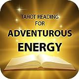 Tarot Reading for Adventurous Energy