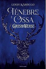 Grishaverse - Tenebre e ossa Formato Kindle