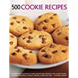 500 Cookie recipes: An Irresistible Collection of Cookies, Biscuits, Bars, Brownies,Slices, Scones, Muffins, Cupcakes, Shortb