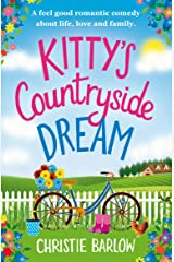 Kitty's Countryside Dream: A feel good romantic comedy about life, love and family. Kindle Edition