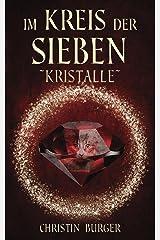 Im Kreis der Sieben: Kristalle Kindle Ausgabe