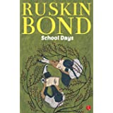 Ruskin Bond : School Days