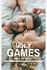 Ugly Games: Save my heart Kindle Ausgabe
