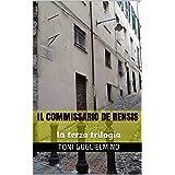IL COMMISSARIO DE RENSIS: la terza trilogia (le trilogie del commissario De Rensis Vol. 3) (Italian Edition)