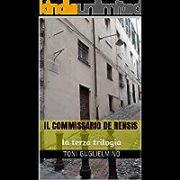 IL COMMISSARIO DE RENSIS: la terza trilogia (le trilogie del commissario De Rensis Vol. 3)