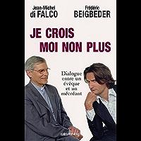 Je crois Moi non plus : Dialogue entre un êveque et un mécréant Arbitré par René Guitton (Documents, Actualités, Société…
