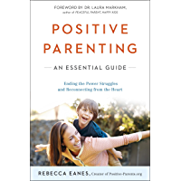 Positive Parenting: An Essential Guide (The Positive Parent Series) (English Edition)