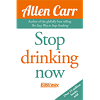Stop Drinking Now (Allen Carr's Easyway Book 69) (English Edition)
