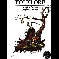 Folklore: Antologia del fantastico sul folklore italiano (TrueFantasy)