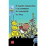 El Capitán Calzoncillos y las aventuras de superpañal (El Barco de Vapor Azul)