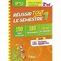 Réussir tout le semestre 1 - IFSI: 150 fiches de révision et 180 entrainements (2019)