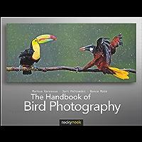 The Handbook of Bird Photography (English Edition)