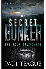 The Secret Bunker Trilogy 2: The Four Quadrants Kindle Edition