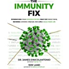 The Immunity Fix: Strengthen Your Immune System, Fight Off Infections, Reverse Chronic Disease and Live a Healthier Life (Eng