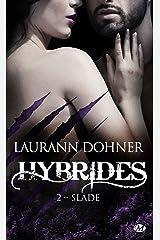 Slade: Hybrides, T2 Format Kindle