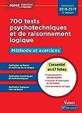 700 tests psychotechniques et de raisonnement logique - Méthode et exercices - L'essentiel en fiches - Concours 2018-2019