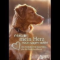 Was dir mein Herz noch sagen wollte (German Edition)