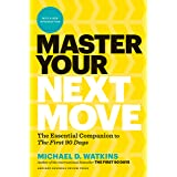"""Master Your Next Move, with a New Introduction: The Essential Companion to """"The First 90 Days"""" (English Edition)"""