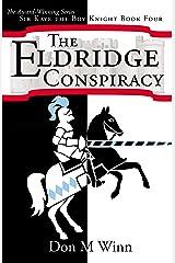 The Eldridge Conspiracy (Sir Kaye the Boy Knight Book 4) Kindle Edition
