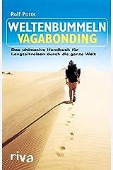 Weltenbummeln – Vagabonding: Das ultimative Handbuch für Langzeitreisen durch die ganze Welt (German Edition) Kindle Edition