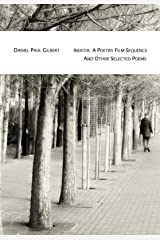 Inertia: A poetry film sequence and other selected poems Kindle Edition