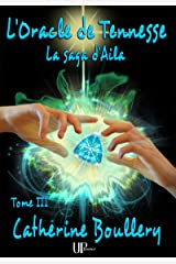 L'Oracle de Tennesse: La saga d'Aila - Tome III Format Kindle