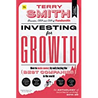 Investing for Growth: How to make money by only buying the best companies in the world - An anthology of investment…