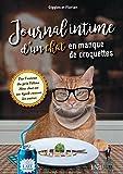 Journal intime d'un chat en manque de croquettes
