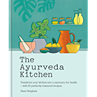 The Ayurveda Kitchen: Transform your kitchen into a sanctuary for health - with 80 perfectly balanced recipes (English…